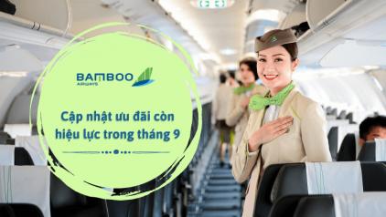 [Bamboo Airways] Cập nhật ưu đãi còn hiệu lực trong Tháng 9