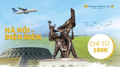 [CHỈ TỪ 199K] Vietnam Airlines ưu đãi giá vé Hà Nội - Điện Biên