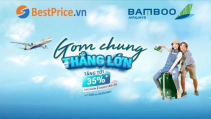 [GIẢM TỚI 35%] Bamboo Airways triển khai ưu đãi Gom Chung Thắng Lớn