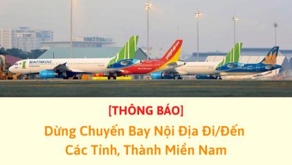 [MỚI NHẤT] Dừng chuyến bay nội địa đến các tỉnh thành miền Nam