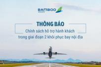 Bamboo Airways: Chính sách hỗ trợ trong giai đoạn 2 khôi phục bay nội địa