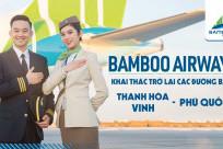 [CHỈ TỪ 49K] Bamboo Airways thông báo khai thác trở lại đường bay Thanh Hóa/Vinh đi Phú Quốc