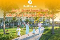 Check nhanh 3 khuyến mại lớn tại Vinpearl Resort & Spa Hạ Long