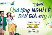 [CHỈ TỪ 30K] Bamboo Airways: Quà Tặng Nghỉ Lễ - Bay Giá Say Mê