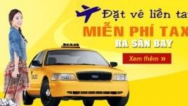 Đặt vé liền tay, MIỄN PHÍ Taxi ra sân bay!