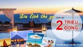 Du lịch thả ga - Tiết kiệm tối đa lên tới 2 Triệu đồng