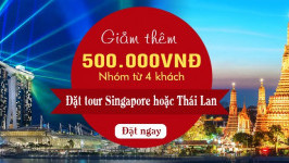 Nhận ngay COMBO MIỄN PHÍ khi đặt tour Thái Lan, Singapore