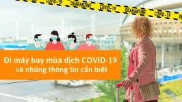 [HOT] Đi máy bay mùa dịch COVID-19 và những thông tin cần biết