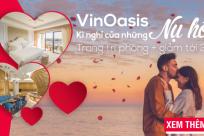 Kì nghỉ của những nụ hôn ngập tràn ưu đãi tại VinOasis