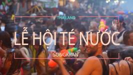 Rủ nhau khám phá Lễ hội té nước Songkran Thái Lan