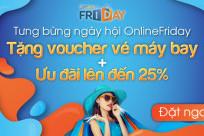 Săn giảm giá siêu hấp dẫn từ ngày hội Onlinefriday