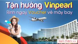 Tận hưởng Vinpearl- Rinh voucher vé máy bay ngay hôm nay!
