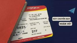 Thông báo về việc hủy chuyến và hoàn tiền vé máy bay