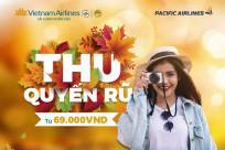 Tưng bừng đón THU QUYẾN RŨ chỉ 69k cùng Vietnam Airlines