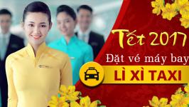 Ưu đãi nóng hổi: Đặt vé Tết, LÌ XÌ Taxi