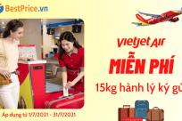 [Vietjet Air] MIỄN PHÍ đặt trước 15kg hành lý ký gửi