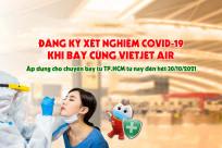[Vietjet Air] Mở bán các gói xét nghiệm COVID-19 cho hành khách bay từ TP.HCM