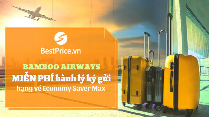 Bamboo Airways miễn phí hành lý ký gửi hạng vé Economy Saver Max