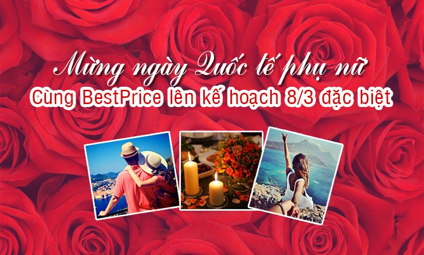 Cùng Best Price lên kế hoạch cho ngày mùng 8/3 đặc biệt