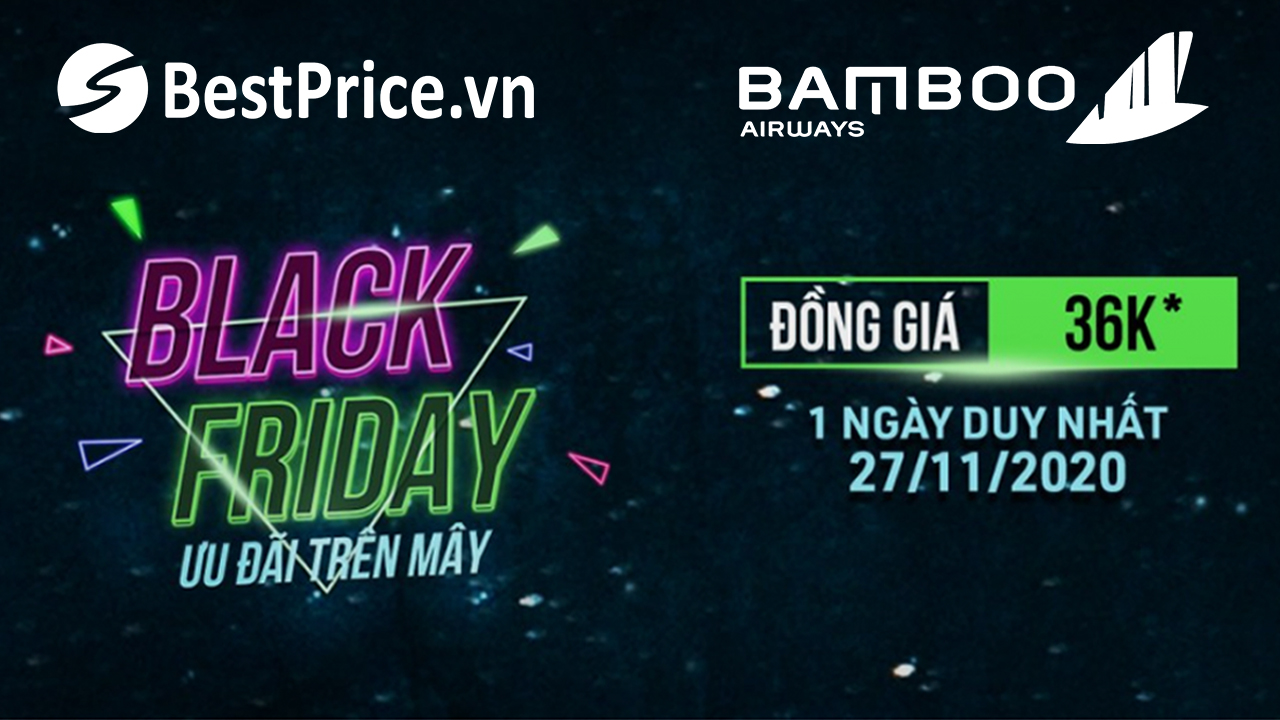 Bamboo Airways: Black Friday – Ưu đãi trên mây ĐỒNG GIÁ 36K