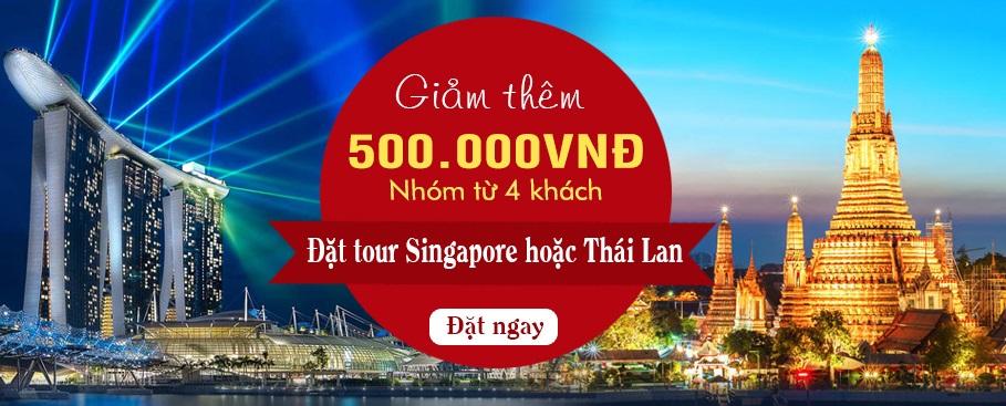 Khuyến mại cho cả tour Singapore và tour Thái.