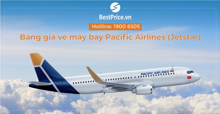 Bảng giá vé máy bay hãng Pacific Airlines