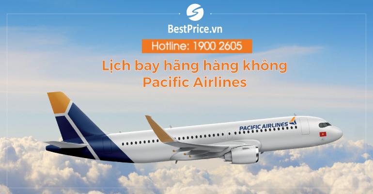 Thông tin về lịch bay hãng Pacific Airlines