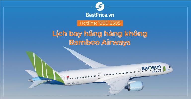 Thông tin về lịch bay hãng Bamboo Airways