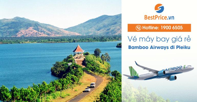 Vé máy bay Bamboo Airways đi Pleiku