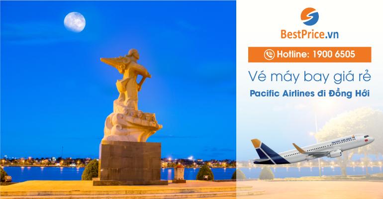 Vé máy bay hãng Pacific Airlines đi Đồng Hới