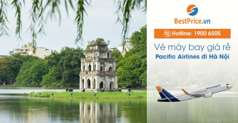 Đặt vé máy bay hãng Pacific Airlines đi Hà Nội