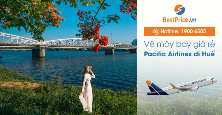 Vé máy bay hãng Pacific Airlines đi Huế