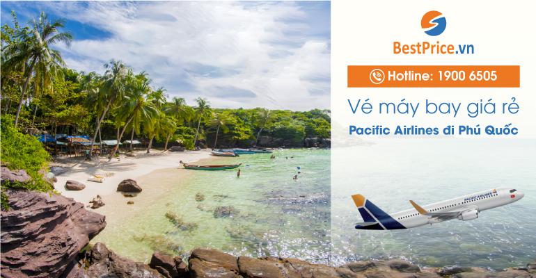 Vé máy bay hãng Pacific Airlines đi Phú Quốc