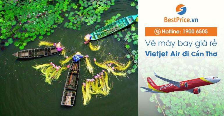 Vé máy bay hãng Vietjet Air đi Cần Thơ