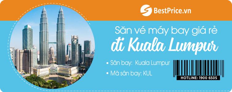Săn vé máy bay đi Kuala Lumpur giá rẻ