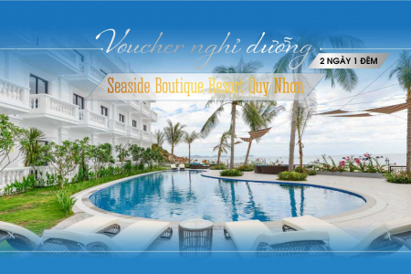 Voucher 2N1Đ Seaside Boutique Resort Quy Nhơn